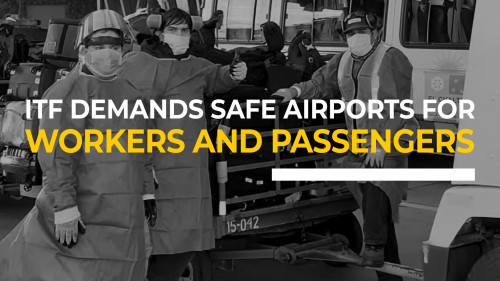 ITF demands safe airports for workers and passengers