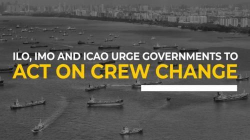 ILO, IMO and ICAO urge governments to act on crew change, 'key worker' status