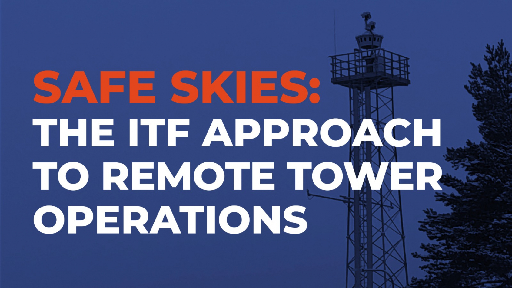 ITF launches first position paper on remote tower operations