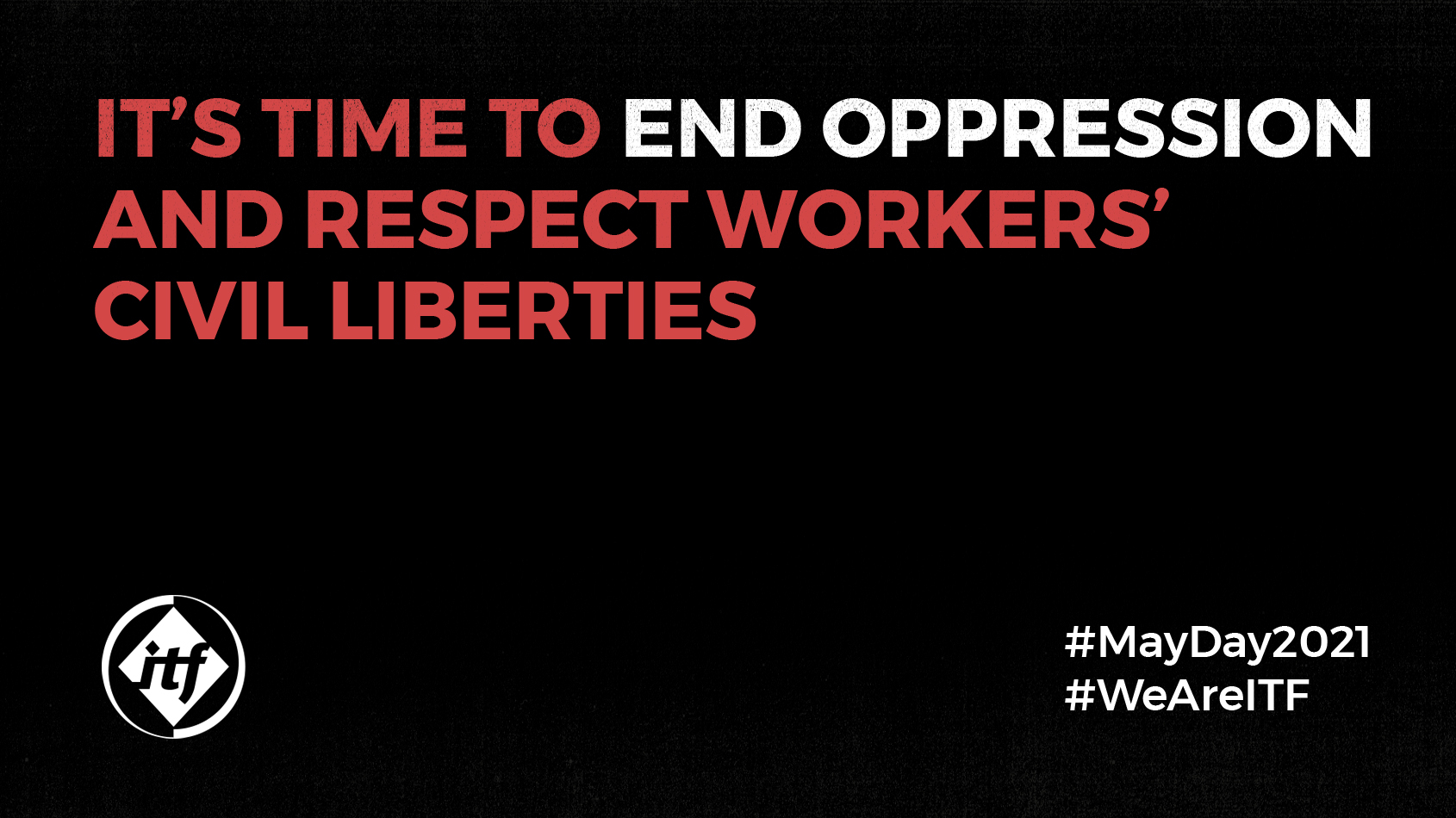 It's time to end oppression and respect workers' civil liberties